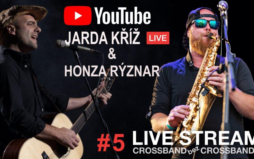 Crossband bez Crossbandu – Live stream #5 – Jarda Kříž & Honza Rýznar
