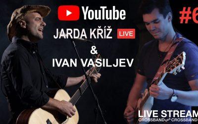 Crossband bez Crossbandu – Live stream #6 – Jarda Kříž & Ivan Vasiljev